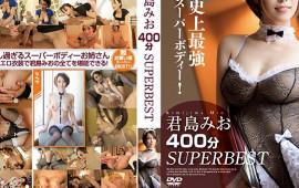Mio Kimijima's Superbest 400 Minutes